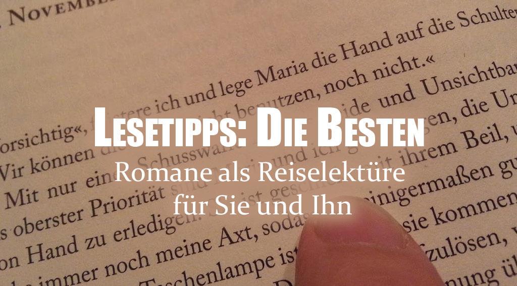Lesetipps: Die besten Romane als Reiselektüre für Sie und Ihn