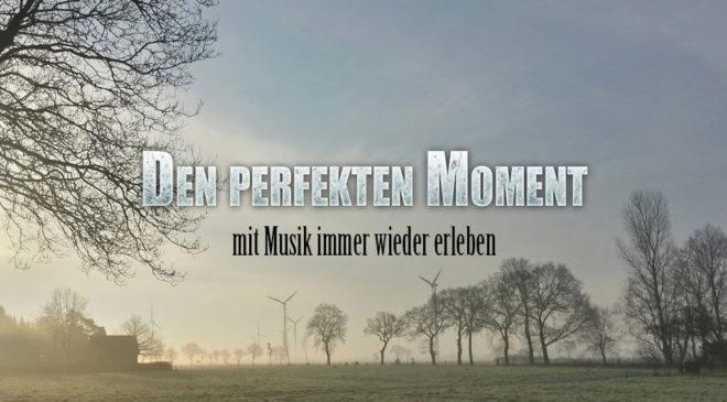 Der perfekte Moment mit Musik
