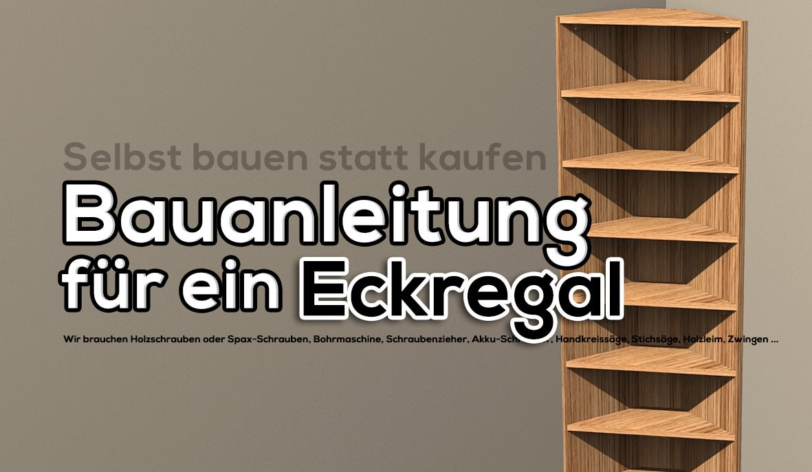 bauanleitung f r ein eckregal aus holz. Black Bedroom Furniture Sets. Home Design Ideas