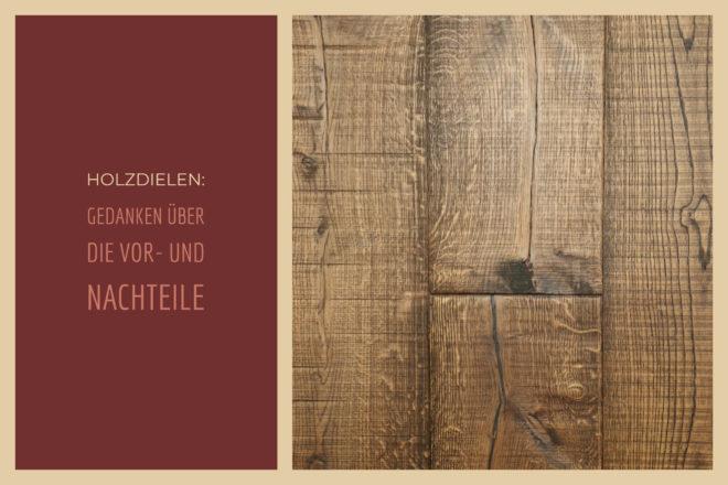 Holzdielen: Gedanken über die Vor- und Nachteile