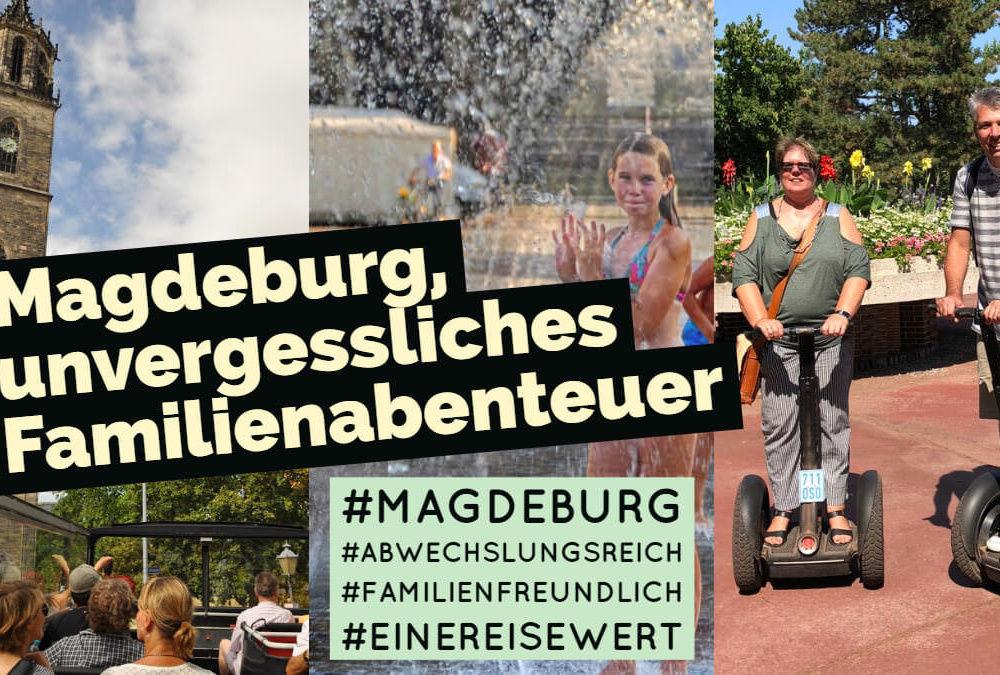 Magdeburg, ein unvergessliches Familienabenteuer