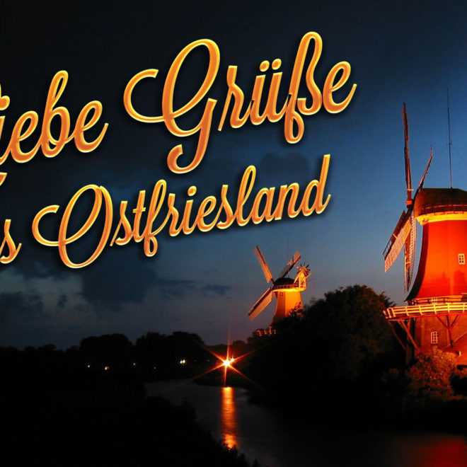 Liebe Grüße aus Ostfriesland